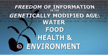 Freedom of Information in the Genetically Modified Age: Water, Food, Health & Environment